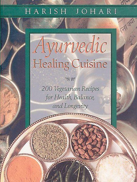 Ayurvedic healing cuisine von harish johari englisches for Ayurvedic cuisine
