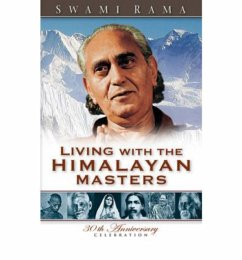 Living with the Himalayan Masters - Rama, Swami