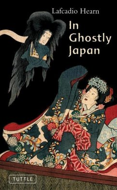 In Ghostly Japan: Spooky Stories with the Folklore, Superstitions and Traditions of Old Japan - Hearn, Lafcadio