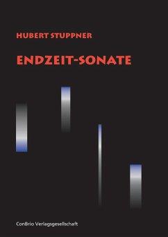 Endzeit-Sonate - Stuppner, Hubert