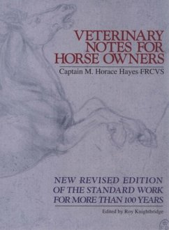 Veterinary Notes For Horse Owners - Hayes, M. Horace