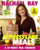 Rachael Ray Express Lane Meals: What to Keep on Hand, What to Buy Fresh for the Easiest-Ever 30-Minute Meals