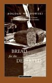 [Chleb Rzucony Umarlym. English]: Bread for the Departed / Tr. from the Polish by Madeline G. Levine