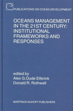 Oceans Management in the 21st Century: Institutional Frameworks and Responses - Elferink, Alex G. Oude / Rothwell, Donald R. (eds.)