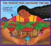 The Woman Who Outshone the Sun/La Mujer Que Brillaba Aun Mas Que El Sol: The Legend of Lucia Zenteno/La Leyenda de Lucia Zentgeno