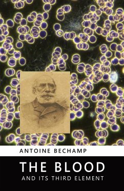 The Blood and its Third Element - Bechamp, Antoine
