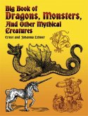 Big Book of Dragons, Monsters and Other Mythical Creatures