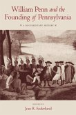 William Penn and the Founding of Pennsylvania, 1680-1684: A Documentary History