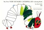 My Own Very Hungry Caterpillar Coloring Book