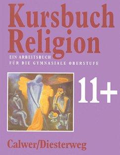 Kursbuch Religion 11+: Ausgabe 1995 für die Sekundarstufe II / Arbeitsbuch SII - Ulrich Kämmerer