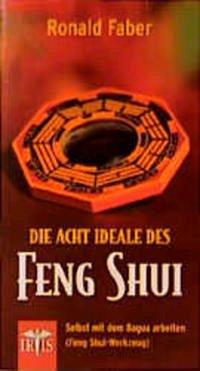 Die 8 Ideale des Feng Shui