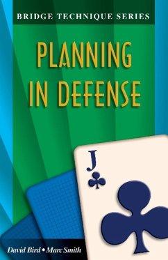 Bridge Technique 11: Planning in Defense - Bird, David Lyster; Smith, Marc