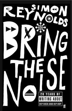 Bring the Noise - Reynolds, Simon