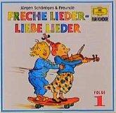 Freche Lieder, Liebe Lieder 1. CD