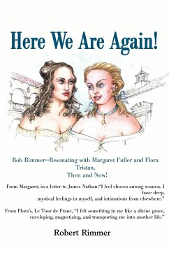 Here We Are Again!: Bob Rimmer--Resonating with Margaret Fuller and Flora Tristan, Then and Now!