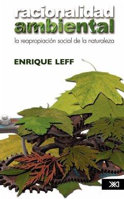 Racionalidad Ambiental. La Reapropiacisn Social de La Naturaleza - Leff, Enrique