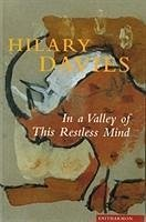 In a Valley of This Restless Mind - Davies, Hilary