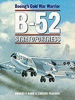 B-52 Stratofortress - Dorr, Robert F.; Peacock, Lindsay T.