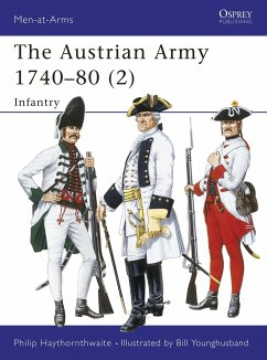 The Austrian Army 1740-80 (2): Infantry - Haythornthwaite, Philip J.