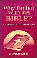 Why Bother with the Bible?: Understanding the Book Faith - Gaddy, C. Welton