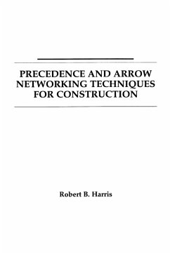 Precedence and Arrow Networking Techniques for Construction - Harris, Robert B.; Harris, Mchenry