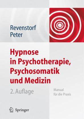 Hypnose in Psychotherapie, Psychosomatik und Medizin - Revenstorf, Dirk / Peter, Burkhard (Bearb.)