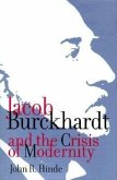 Jacob Burckhardt and the Crisis of Modernity