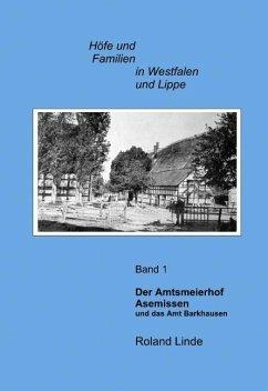 Der Amtsmeierhof Asemissen und das Amt Barkhausen - Linde, Roland