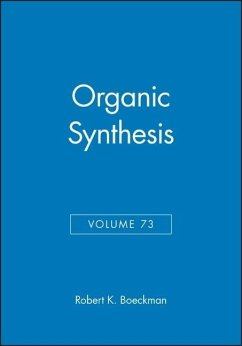 Organic Synthesis, Volume 73 - Boeckman, Robert K. (Hrsg.)