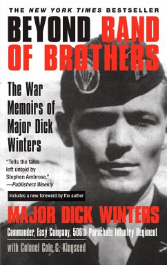 Beyond Band of Brothers: The War Memoirs of Major Dick Winters - Winters, Dick; Kingseed, Cole C.