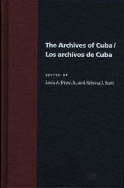 Los Archivos de Cuba = The Archives of Cuba