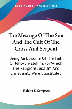 The Message Of The Sun And The Cult Of The Cross And Serpent