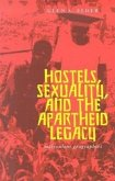 Hostels, Sexuality, and the Apartheid Legacy