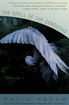 The Spell of the Sensuous: Perception and Language in a More-Than-Human World - Abram, David