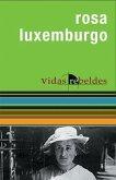 Rosa Luxemburgo: Vidas Rebeldes (Rebel Lives)