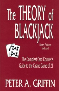 The Theory of Blackjack: The Complete Card Counter's Guide to the Casino Game of 21 - Griffin, Peter
