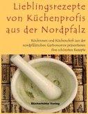 Lieblingsrezepte von Küchenprofis aus der Nordpfalz