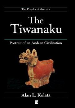 The Tiwanaku - Kolata, Alan L.; Kolata, Gina