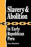 Slavery and Abolition in Early Republican Peru (Latin American Silhouettes)