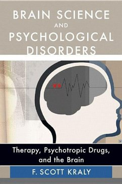Brain Science and Psychological Disorders: New Perspectives on Psychotherapeutic Treatment - Kraly, F. Scott
