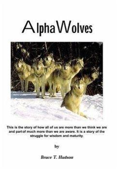 Alpha Wolves - Hudson, Bruce T.