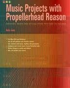 Music Projects with Propellerhead Reason: Grooves, Beats and Styles from Trip Hop to Techno