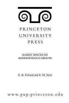 Hardy Spaces on Homogeneous Groups. (MN-28), Volume 28 - Folland, Gerald B. Stein, Elias M.