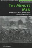 The Minute Men: The First Fight: Myths and Realities of the American Revolution