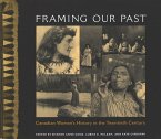 Framing Our Past: Canadian Women's History in the Twentieth Century