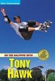 ON THE HALFPIPE W/TONY HAWK