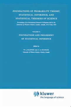Foundations of Probability Theory, Statistical Inference, and Statistical Theories of Science - Harper, W.L. / Hooker, C.A. (Hgg.)