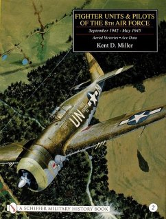 Fighter Units & Pilots of the 8th Air Force September 1942 - May 1945 Volume 2 Aerial Victories - Ace Data - Miller, Kent D.
