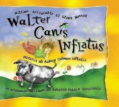 Walter Canis Inflatus: Walter the Farting Dog, Latin-Language Edition - Kotzwinkle, William; Murray, Glenn