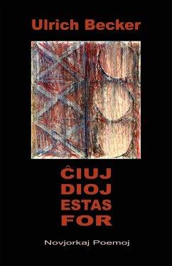 Cxiuj dioj estas for... Novjorkaj Poemoj (Nova Poemaro en Esperanto)